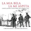 La Mia Bela La Mi Aspeta/Coro ANA, Massimo Marchesotti