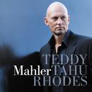 Mahler/Teddy Tahu Rhodes