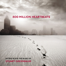 Greenbaum: 800 Million Heartbeats/NZTrio