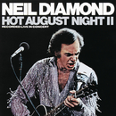 Hot August Night II (Recorded Live In Concert)/Neil Diamond