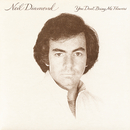 You Don't Bring Me Flowers/Neil Diamond