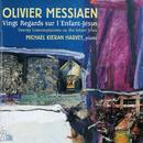 Olivier Messiaen: Vingt Regards Sur l'Enfant-Jésus/Michael Kieran Harvey