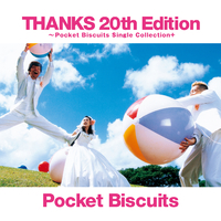 THANKS 20th Edition ~Pocket Biscuits Single Collection+/ポケット ビスケッツ