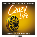 Crazy Life - Storyland Anthem (feat. Alex Staltari)/Ortzy