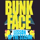 Lesson Of The Season/Bunkface