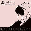 Beautiful Delusion/Paul Greene & The Other Colours