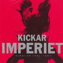 Kickar (Singlar 1981 - 1987)/Imperiet