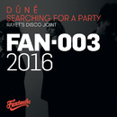 Searching For A Party (Rayet's Disco Joint)/Dúné