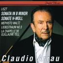 Liszt: Sonata In B minor; Mephisto Waltz No. 1; Liebestraum No. 3; La Chapelle de Guillaume Tell/Claudio Arrau