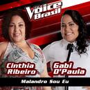 Malandro Sou Eu (The Voice Brasil 2016)/Cinthia Ribeiro, Gabi D'Paula