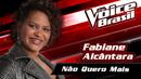 Não Quero Mais (The Voice Brasil 2016 / Audio)/Fabiane Alcântara