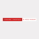 O Holy Night/Shane Harper