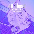 Love To Hate It (Vasco Remix)/Off Bloom