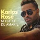 No Dejo De Amarte/Karlos Rosé