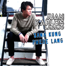 Sana Kung Pwede Lang/Juan Karlos Labajo