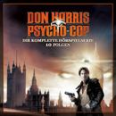 Die komplette Hörspielserie/Don Harris - Psycho Cop