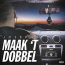 Maak 't Dobbel/Josbros