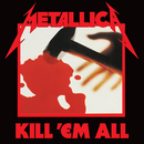 Kill 'Em All (Deluxe / Remastered)/Metallica