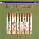 Illegal Harmonies/Stephanie McCallum
