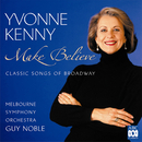 Make Believe – Classic Songs Of Broadway/Melbourne Symphony Orchestra, Guy Noble, Yvonne Kenny