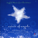 Voices Of Angels - Joyful Music For Christmas/Gondwana Voices, Sydney Children's Choir, Lyn Williams
