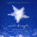 Voices Of Angels - Joyful Music For Christmas/Gondwana Voices, Sydney Children's Choir, Lyn Williams