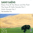 Saint-Saëns: Piano Trios / The Muse And The Poet / The Swan / Cello Sonata No.1 / Violin Sonata No.1/The Australian Trio
