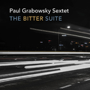 The Bitter Suite/Paul Grabowsky Sextet