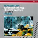 Mendelssohn: String Symphonies Nos. 10, 11 & 12/I Musici