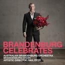 Brandenburg Celebrates/Australian Brandenburg Orchestra, Paul Dyer, Brandenburg Choir