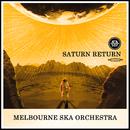 Saturn Return/Melbourne Ska Orchestra