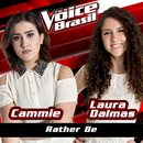 Rather Be (The Voice Brasil 2016)/Cammie, Laura Dalmas
