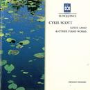 Cyril Scott: Lotus Land & Other Piano Works/Dennis Hennig