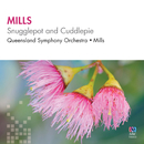 Mills: Snugglepot And Cuddlepie/Queensland Symphony Orchestra, Richard Mills