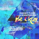 Be Okay (feat. Boogshe)/Swanky Tunes, Going Deeper