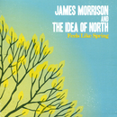 Feels Like Spring/The Idea Of North, James Morrison
