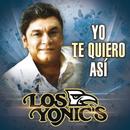 Yo Te Quiero Así/Los Yonic's