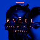 Fvxk With You (Remixes) (feat. Rich Homie Quan)/Angel