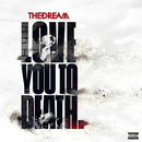 Love You To Death/The-Dream
