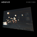So Close To Magic/Aquilo