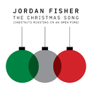 The Christmas Song (Chestnuts Roasting on an Open Fire)/Jordan Fisher