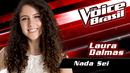 Nada Sei (The Voice Brasil 2016 / Audio)/Laura Dalmas