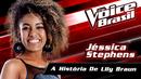 A História de Lily Braun (The Voice Brasil 2016 / Audio)/Jéssica Stephens
