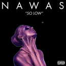 So Low/NAWAS