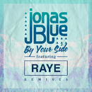 By Your Side (Remixes) (feat. RAYE)/Jonas Blue