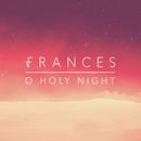 O Holy Night/Frances