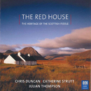 The Red House – The Heritage Of The Scottish Fiddle/Chris Duncan, Catherine Strutt, Julian Thompson