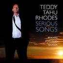 Serious Songs/Teddy Tahu Rhodes
