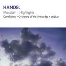 Handel: Messiah Highlights/Cantillation, Orchestra of the Antipodes, Antony Walker