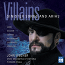 Villains - Sinister Songs And Arias/State Orchestra Of Victoria, Richard Divall, John Wegner